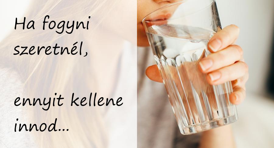 naponta mennyi vizet kell inni magas vérnyomás esetén)