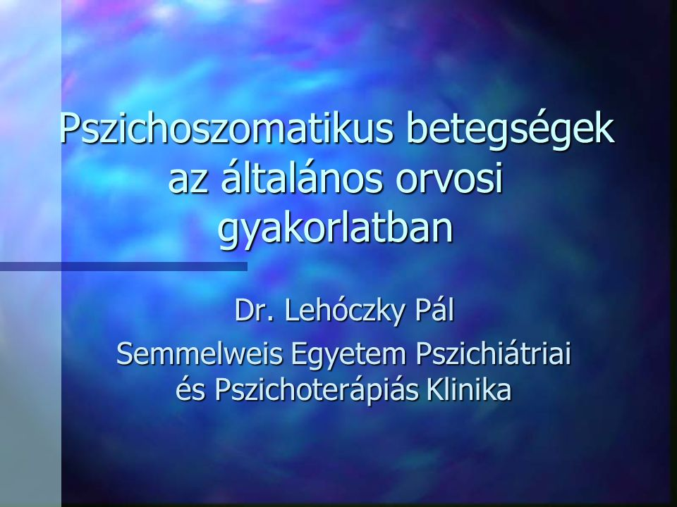 Pszichoszomatikus betegségek – Klinikai Pszichológia Tanszék